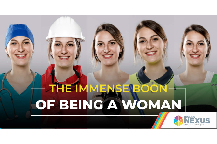 The Immense Boon of Being a Woman