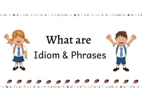 What Do These Idioms Mean?